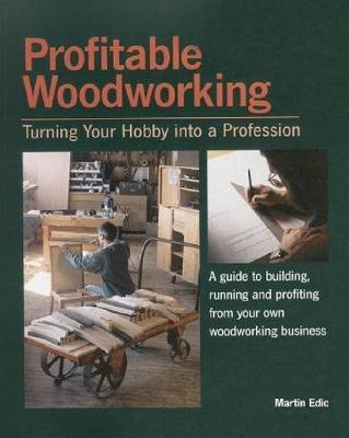 Profitable Woodworking by Martin Edic image