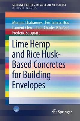 Lime Hemp and Rice Husk-Based Concretes for Building Envelopes by Morgan Chabannes