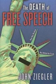 The Death of Free Speech by John J Ziegler
