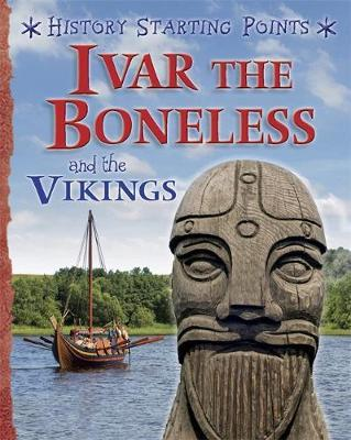 History Starting Points: Ivar the Boneless and the Vikings by David Gill image