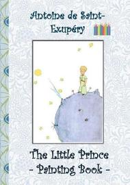 The Little Prince - Painting Book by Elizabeth M Potter
