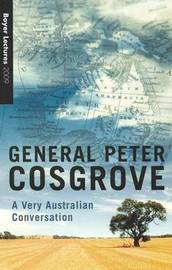 Boyer Lectures 2009 by Peter Cosgrove image