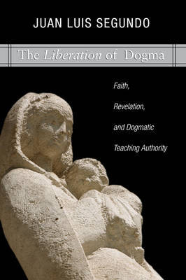 Liberation of Dogma by Juan L. Segundo image