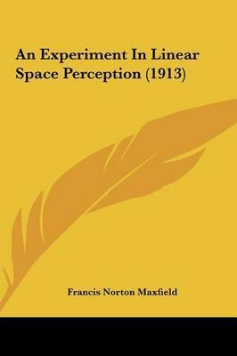 An Experiment in Linear Space Perception (1913) by Francis Norton Maxfield