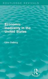 Economic Inequality in the United States by Lars Osberg