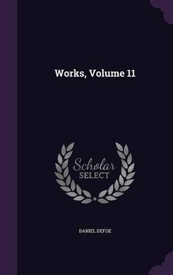 Works, Volume 11 by Daniel Defoe image