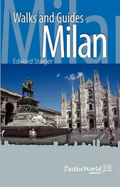 Milan Walks and Guides by Edward Staiger