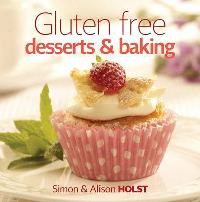 Gluten Free; Deserts and Baking by Simon Holst image