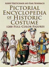 Pictorial Encyclopedia of Historic Costume by Albert Kretschmer