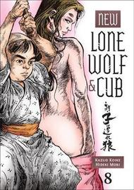 New Lone Wolf And Cub Volume 8 by Kazuo Koike