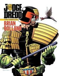 Judge Dredd The Complete Brian Bolland by John Wagner