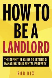 How to be a Landlord by Rob Dix image
