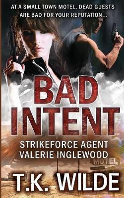 Bad Intent by T K Wilde