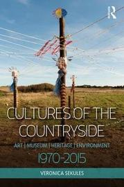 Cultures of the Countryside by Veronica Sekules