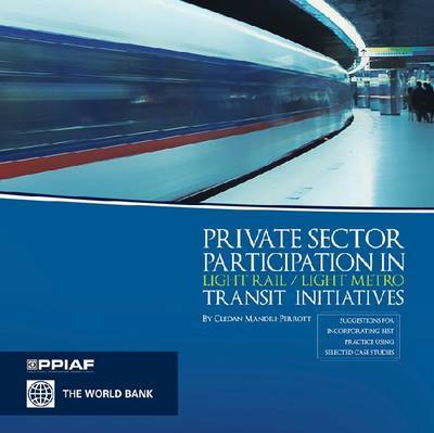 Private Sector Participation in Light Rail/light Metro Transit Initiatives by Cledan Mandri-Perrott image