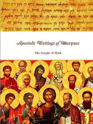 Apostolic Writings of Marquas by Yaakov Bar Yosef