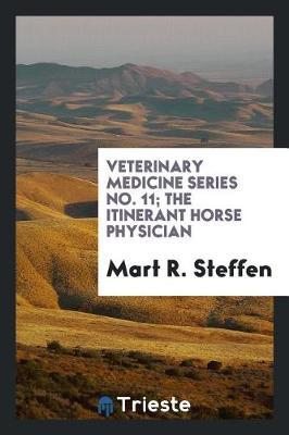 Veterinary Medicine Series No. 11; The Itinerant Horse Physician by Mart R. Steffen image