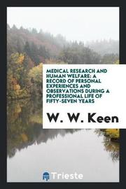 Medical Research and Human Welfare by W. W. Keen image
