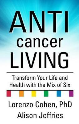 Anticancer Living by Lorenzo Phd Cohen image