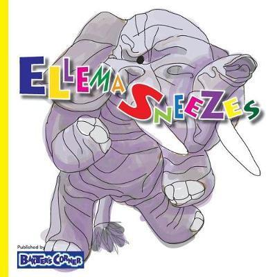 Ellema Sneezes by L S V Baker
