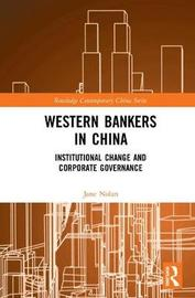Western Bankers in China by Jane Nolan