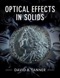 Optical Effects in Solids by David B Tanner