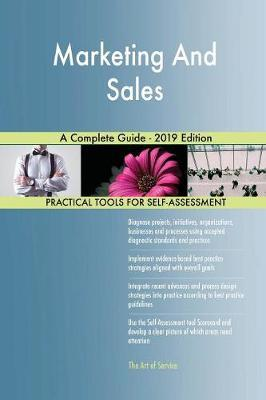 Marketing And Sales A Complete Guide - 2019 Edition by Gerardus Blokdyk image