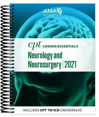 CPT Coding Essentials for Neurology and Neurosurgery 2021 by American Medical Association