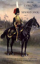 From Coruna to Sebastopol: the History of 'C' Battery,'A' Brigade (late 'C' Troop),Royal Horse Artillery by F. A. Whinyates image