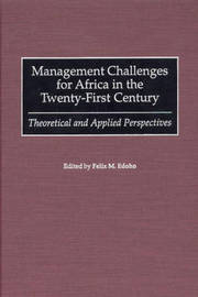 Management Challenges for Africa in the Twenty-First Century by Felix Moses Edoho