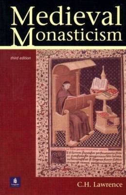 Medieval Monasticism: Forms of Religious Life in Western Europe in the Middle Ages by C.H. Lawrence image