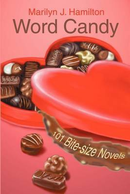 Word Candy: 101 Bite-Size Novels by Marilyn J. Hamilton image