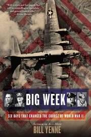 Big Week by Bill Yenne