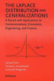 The Laplace Distribution and Generalizations by Samuel Kotz