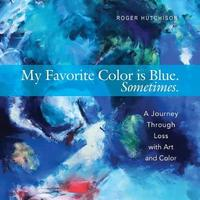 My Favorite Color is Blue. Sometimes. by Roger Hutchison image