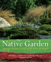 The Native Garden: Design Themes from Wild New Zealand by Rob Lucas image