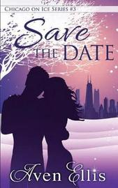Save the Date by Aven Ellis