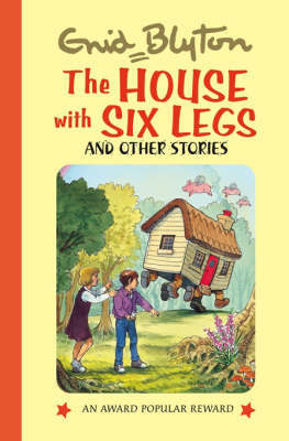 The House with Six Legs by Enid Blyton