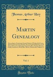 Martin Genealogy, Vol. 1 by Thomas Arthur Hay