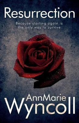 Resurrection by Annmarie Wyncoll