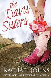 The Davis Sisters by Rachael Johns