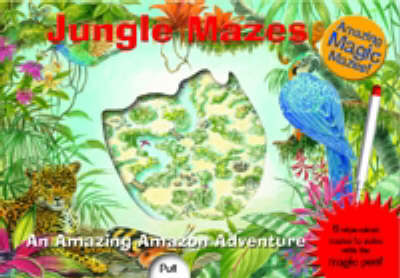 Jungle Mazes: with magic pen by James Harrison