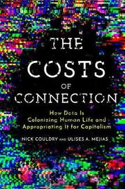 The Costs of Connection by Nick Couldry