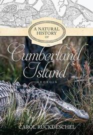 A Natural History of Cumberland Island, Georgia by Carol Ruckdeschel