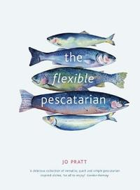 The Flexible Pescatarian by Jo Pratt