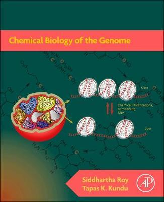 Chemical Biology of the Genome by Siddhartha Roy