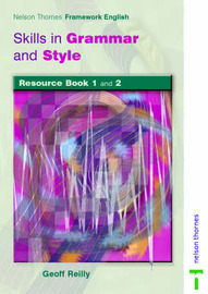 Nelson Thornes Framework English: Skills in Grammar and Style: Resource Books 1&2 by Geoff Reilly image