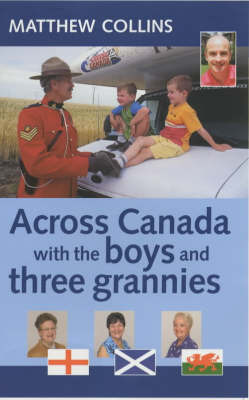 Across Canada with the Boys and Three Grannies by Matthew Collins image