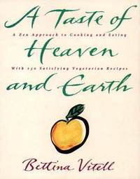 A Taste of Heaven and Earth by Bettina Vitell image