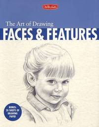 The Art of Drawing Faces and Features by Debra Kaufman Yaun image